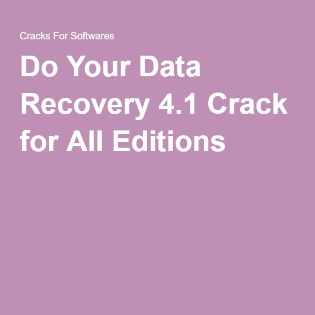 Do Your Data Recovery 4.1 Crack for All Editions