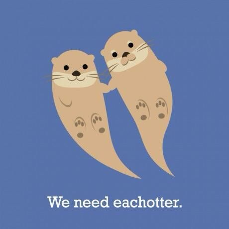 You guys otter appreciate this