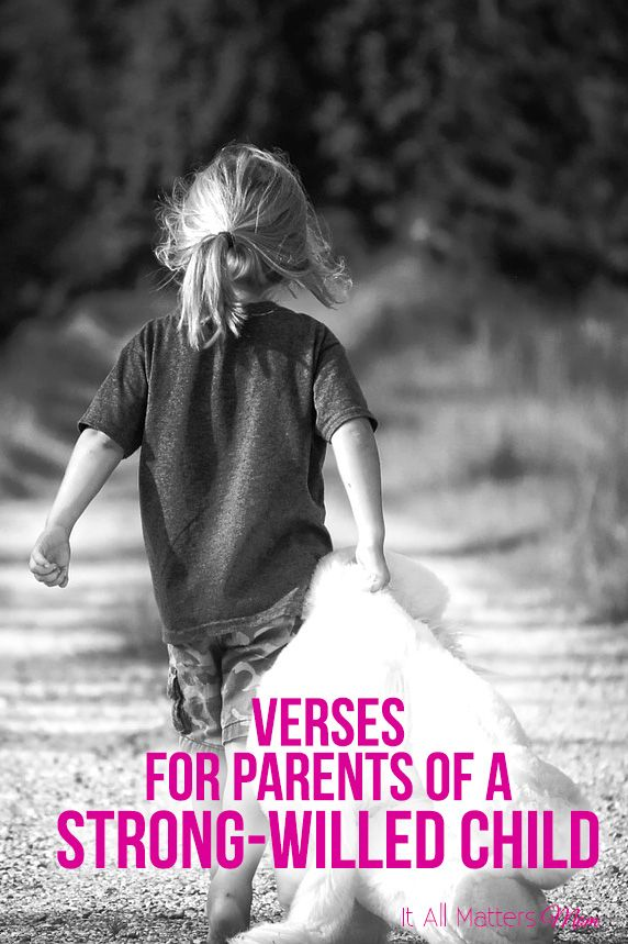 Here are some verses for parents of a strong-willed child, and so many of the different emotions you might be feeling.