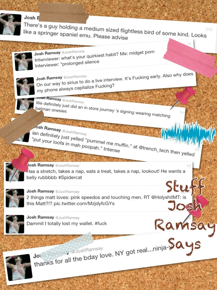 Stuff Josh Ramsay Says!! Pt. 2
