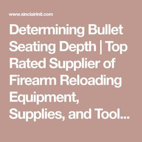 Determining Bullet Seating Depth | Top Rated Supplier of Firearm Reloading Equipment, Supplies, and Tools - Colt