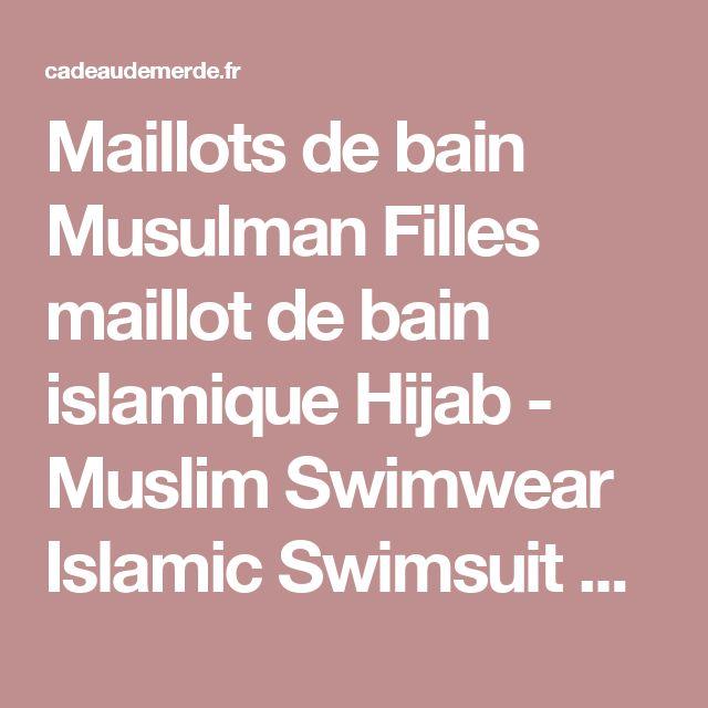 Maillots de bain Musulman Filles maillot de bain islamique Hijab - Muslim Swimwear Islamic Swimsuit Filles Dames modeste couverture complète beachwear Burqini Burkini • Cadeau de Merde