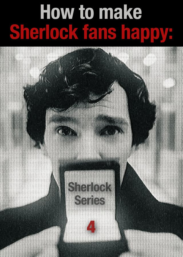"happy sherlock fandom series 4 <--- What do you mean, ""happy""? I'm scared someone will ACTUALLY die in Series 4! I'm so scared for Mary! But other than that, I do want Series 4 really soon!"