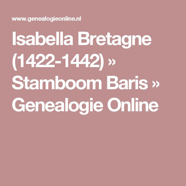 Isabella Bretagne (1422-1442) » Stamboom Baris » Genealogie Online