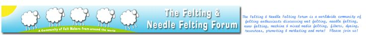The Felting & Needle Felting Forum - source of discussions, tips, and galleries about felting