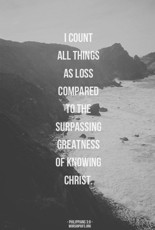 There is nothing greater than knowing God and having a personal relationship with Him! Philippians 3:8