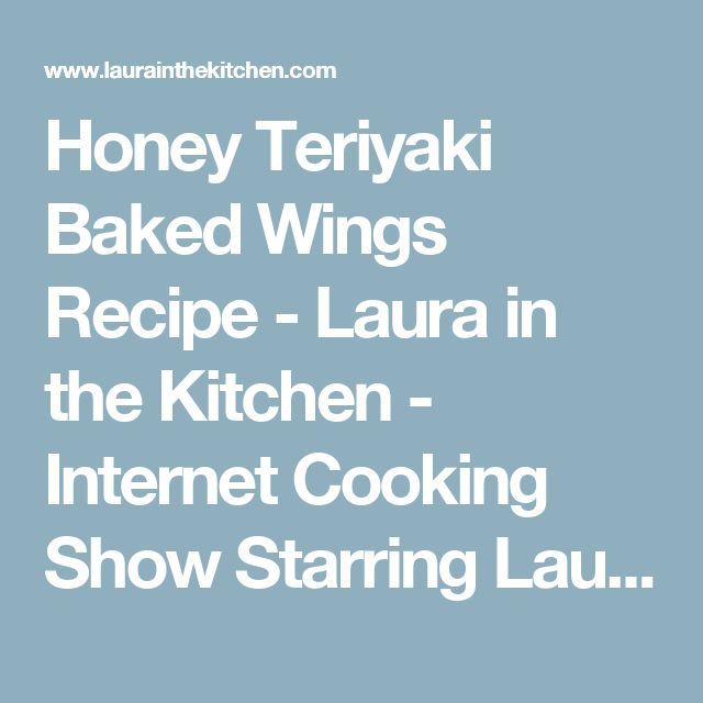 Honey Teriyaki Baked Wings Recipe - Laura in the Kitchen - Internet Cooking Show Starring Laura Vitale