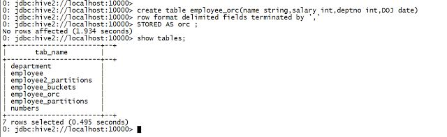 Step by step guide to create an ORC table in Apache Hive   In this article  We will learn how to work create hive table with ORC data format. 1) Create a normal table You can check this article to create a normal table in Hive. 2) Create an ORC table Use stored as orc to create an ORC table. . create table employee_orc(name stringsalary intdeptno intDOJ date)  row format delimited fields terminated by '' STORED AS orc ;  3) Load data from normal table to ORC table. Implicitely data will be…