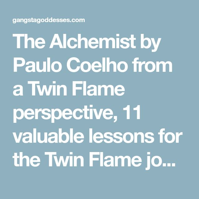 The Alchemist by Paulo Coelho from a Twin Flame perspective, 11 valuable lessons for the Twin Flame journey - Gangsta Goddesses Twin Flames