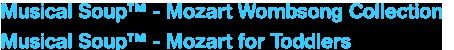 Free Mozart music for babies and toddlers; classified by Wake Up, Play Time and Sleepy Time