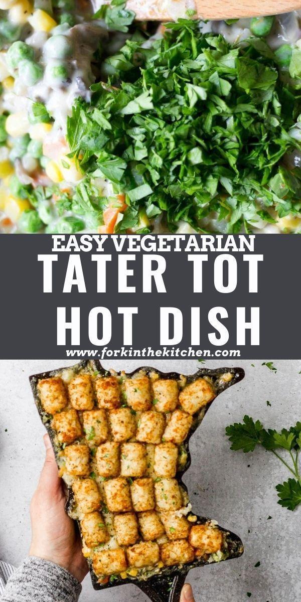 Vegetarian Tater Tot Hotdish Casserole Fork In The Kitchen Recipe Delicious Vegetarian Dinner Vegetarian Easy Vegetarian