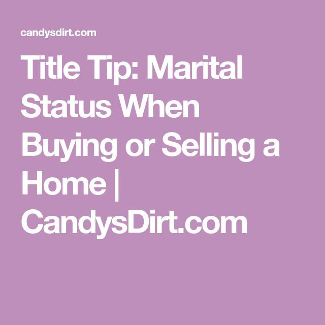 Title Tip: Marital Status When Buying or Selling a Home | CandysDirt.com