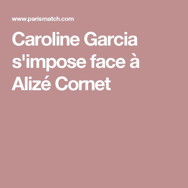 Caroline Garcia s'impose face à Alizé Cornet