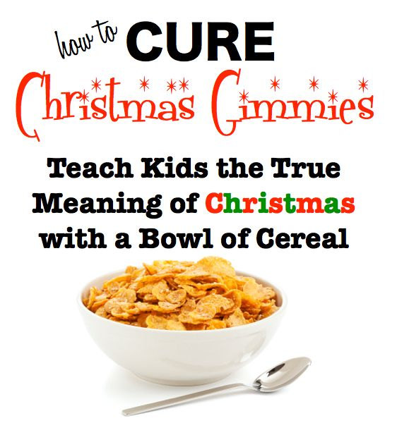 """Most children start to get a bad case of the """"gimmies"""" this time of year. Help children understand the true meaning of Christmas with just a Bowl of cereal!"""