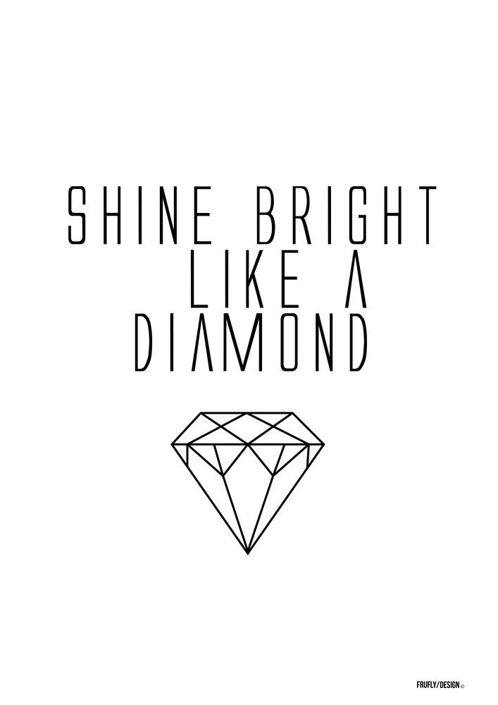 Shine Bright Like A Diamond - FRUFLY SHOP