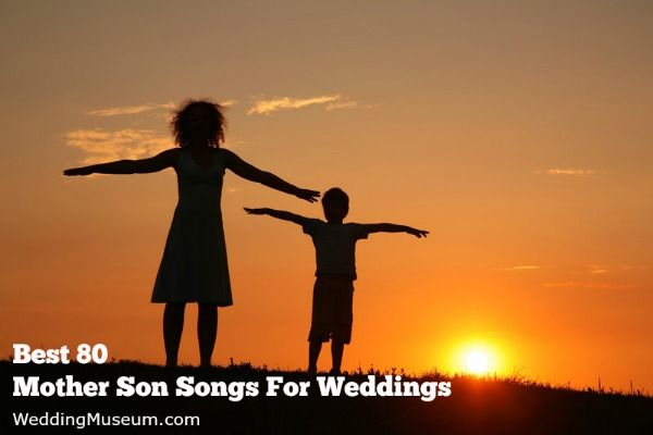 Best 80 Mother Son Songs.  A mother's love for her son is expressed with our list of mother son songs. The songs are great for the mother groom dance at weddings.