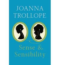 Joanna Trollope's much-anticipated contemporary reworking of Jane Austen's Sense and Sensibility will launch The Austen Project and be one of the most talked about books of 2013.