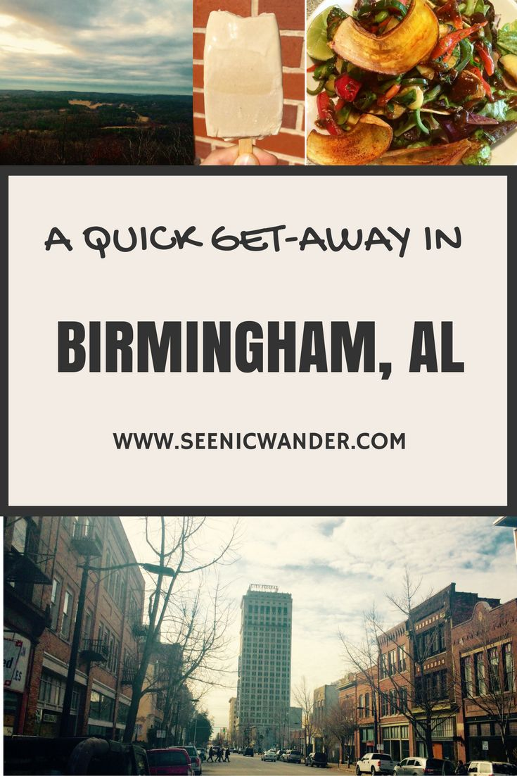 Need a quick get-away this holiday season? Check out Birmingham, AL for history, food, and awesome scenery!