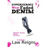 Superheroes Wear Faded Denim (Kindle Edition)By Law Reigns