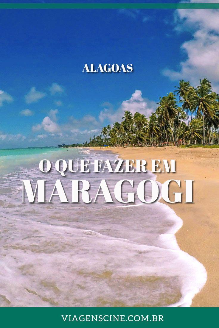 O que fazer em Maragogi Alagoas: confira as melhores praias do litoral norte de Alagoas e dicas de onde ficar em Maragogi e qual a melhor época