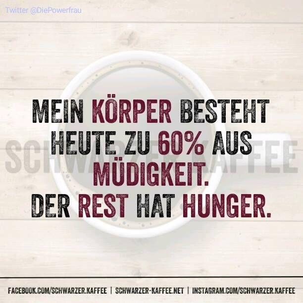 Mein Körper ist heute zu 60% müde. Der Rest ist hungrig. – Zitate – #the #heut …  – Bibelsprüche