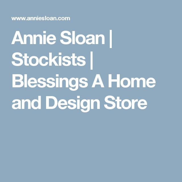 Annie Sloan | Stockists | Blessings A Home and Design Store