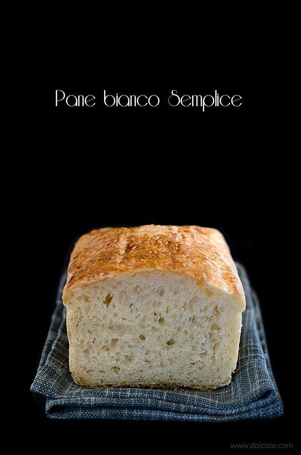Dolcizie... le mie dolci delizie !: Pane bianco semplice (Pan Bauletto)