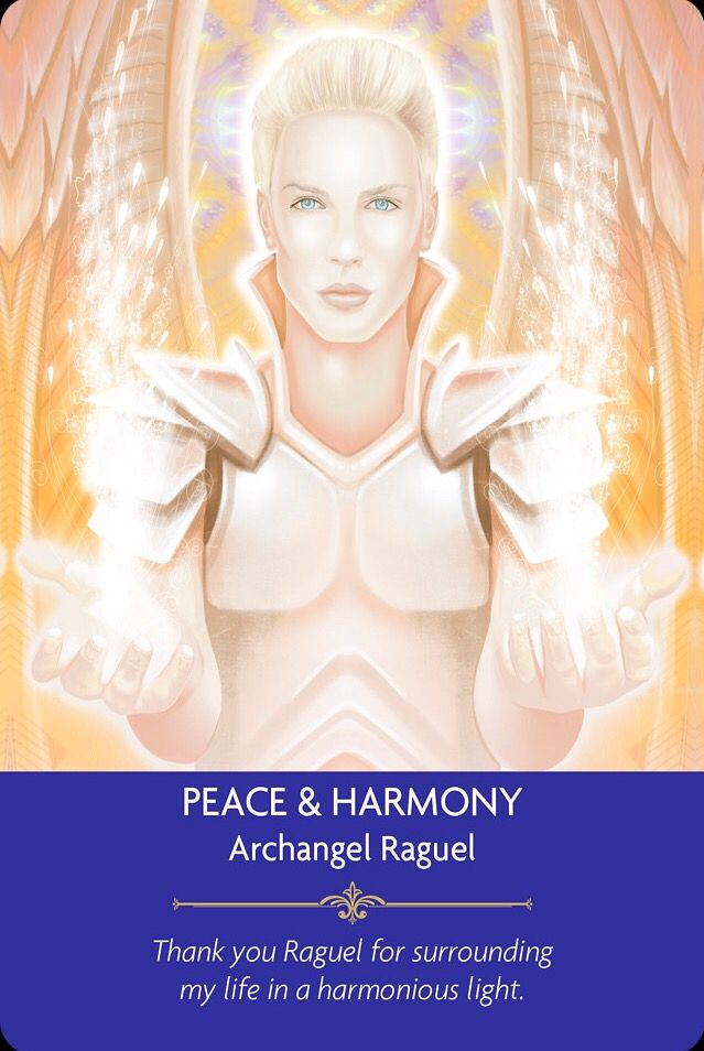Archangel Raguel surrounds you of peace and harmony in any conflict. Speak with words of love and solves things for the good of all involved.