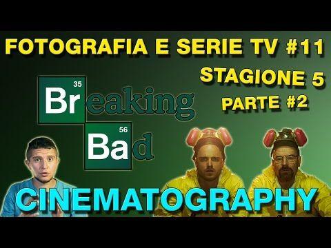 Fotografia e serie TV #10: La cinematografia di Breaking Bad - Analisi stagione 5 2/2 - YouTube