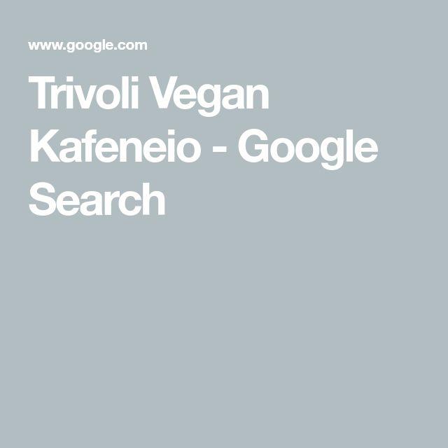 Trivoli Vegan Kafeneio - Google Search