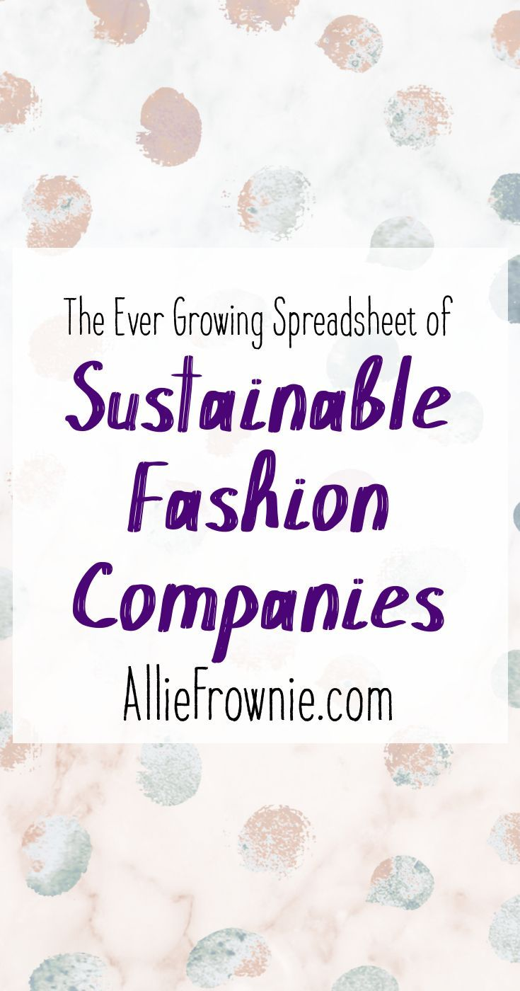 The Ever Growing Spreadsheet of Sustainable Fashion Companies