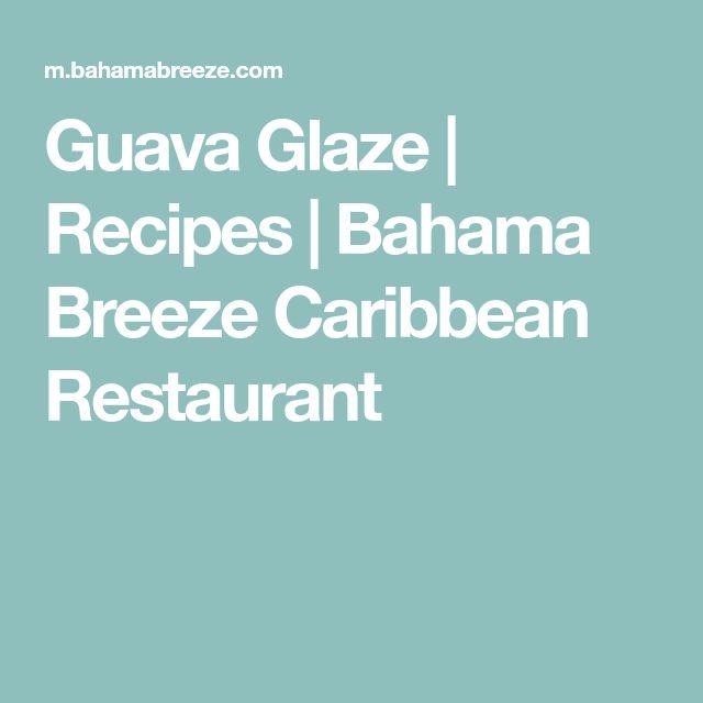 Guava Glaze | Recipes | Bahama Breeze Caribbean Restaurant