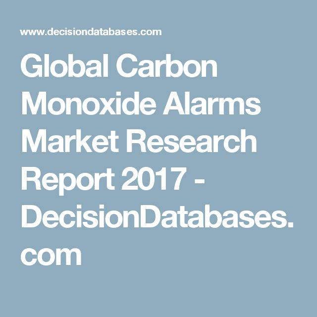 Global Carbon Monoxide Alarms Market Research Report 2017 - DecisionDatabases.com