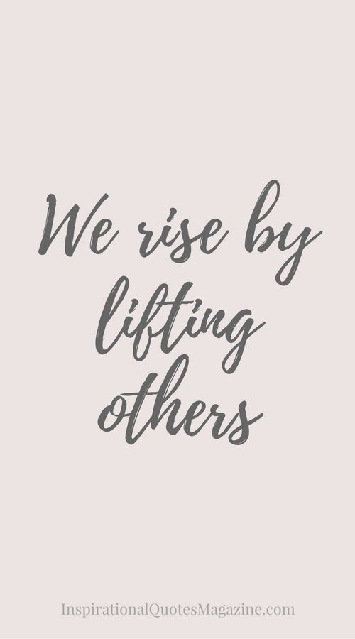 We rise by lifting others Inspirational Quote about Life