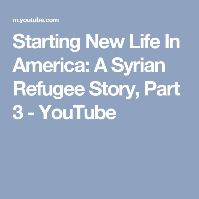 Starting New Life In America: A Syrian Refugee Story, Part 3 - YouTube