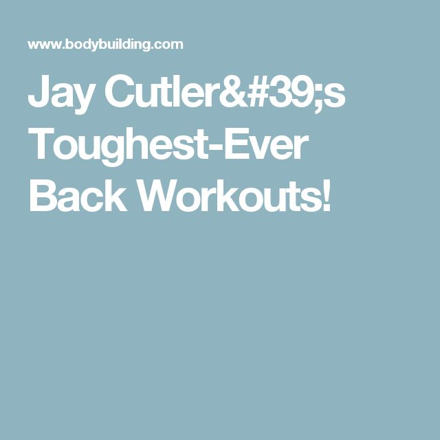 Jay Cutler's Toughest-Ever Back Workouts!