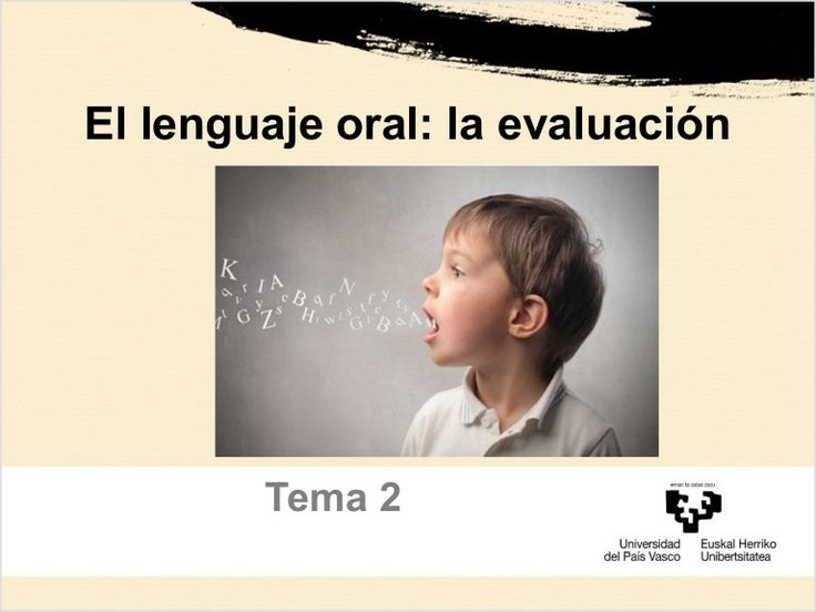 Se explica la evaluación del lenguaje infantil, criterios de evaluación, test estandarizados y corpora para el almacenamiento y transcripción de corpus.