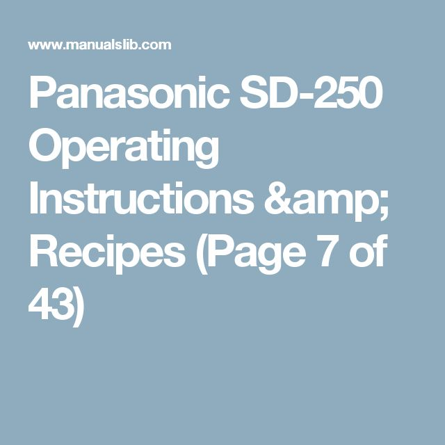 Panasonic SD-250  Operating Instructions & Recipes (Page 7 of 43)