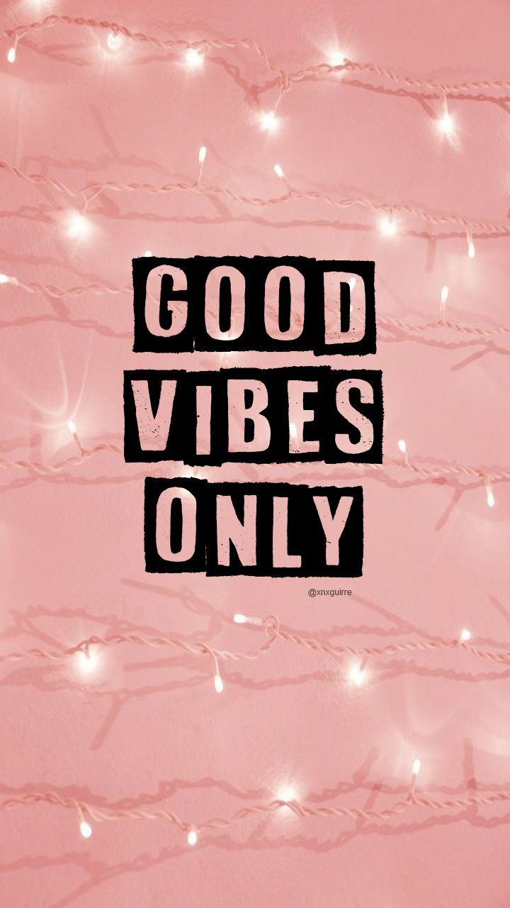 Background, lockscreen, wallpaper, loockscreen, pink, good vibes only I hope you