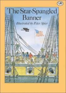 Star Spangled Banner  Words by Francis Scott Key  Music by J. Stafford Smith  Illustrated by Peter Spier - More info here: http://singbookswithemily.wordpress.com/2010/09/14/the-defense-of-fort-mchenry-written-this-day-196-years-ago-by-francis-scott-key/