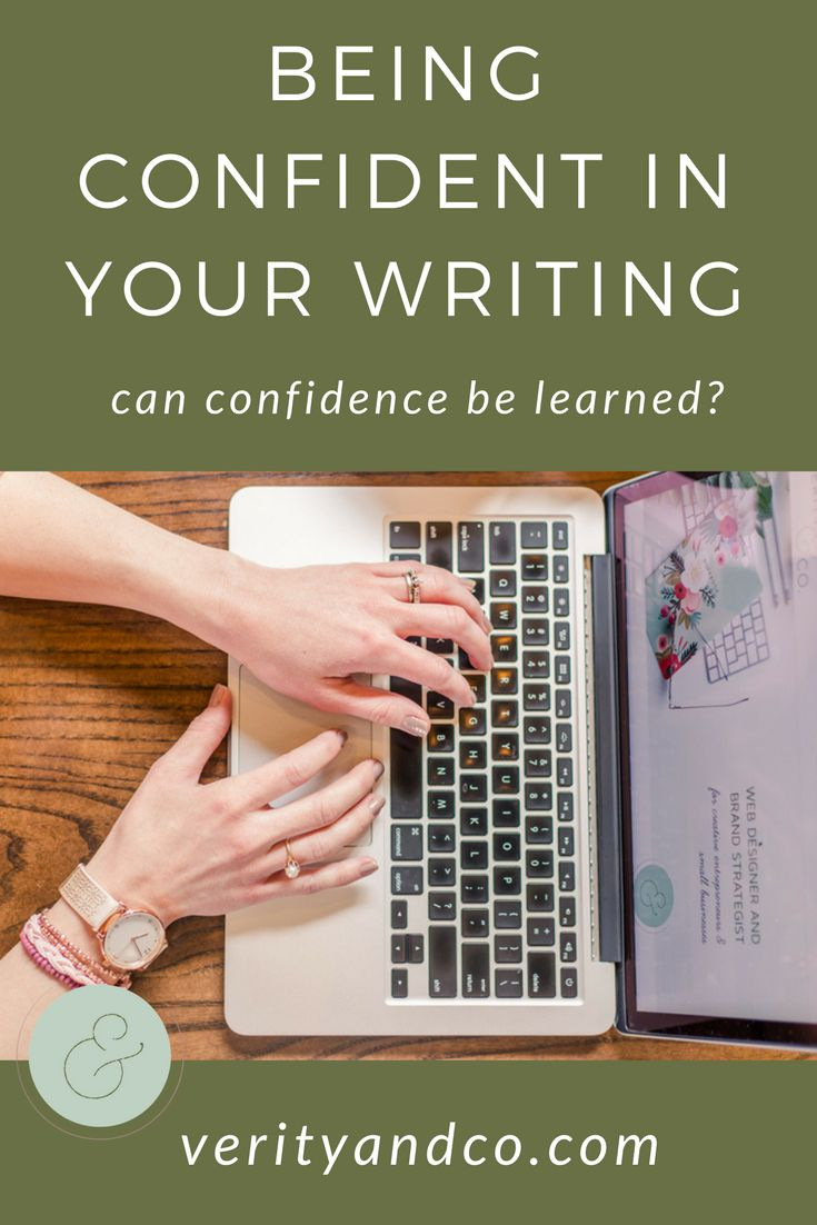 You Can Be Confident In Your Writing: can confidence be learned? I KNOW you have what it takes to really connect with your audience in a way that'll reach their heart, bring them value, and make you sales in the process. Let's take your voice and make an impact in your business with your writing! via @verityandco