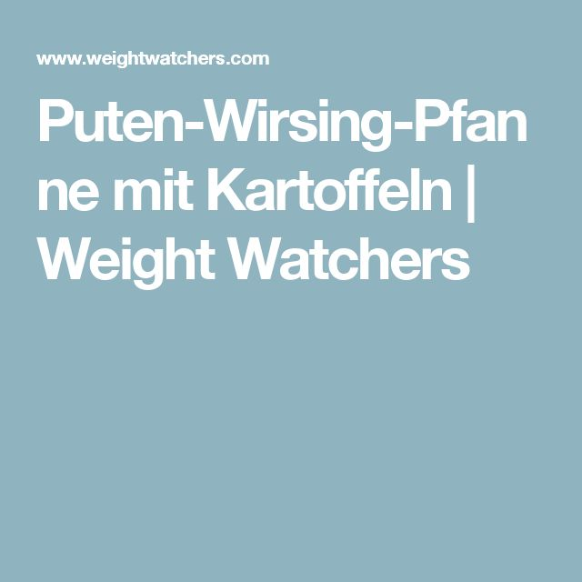 Puten-Wirsing-Pfanne mit Kartoffeln | Weight Watchers