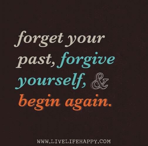 100 best deep stuff images on pinterest thoughts quotes and forget the past forgive yourself and begin again fandeluxe Images