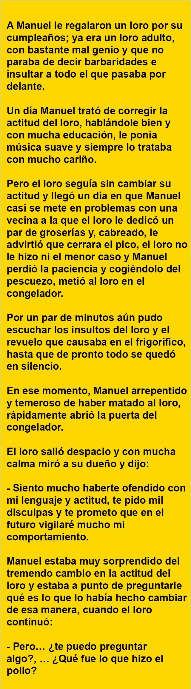 """. """"A Manuel le regalaron un loro por su cumpleaños…"""" .                                                                                                                                                                                 Más"""