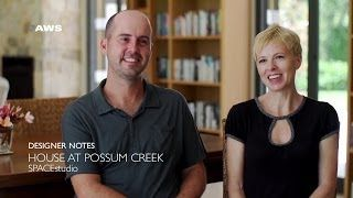 Designer Notes, Possum Creek House - Space Studio