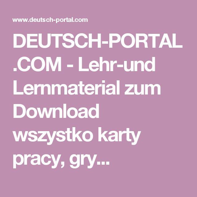 DEUTSCH-PORTAL.COM - Lehr-und Lernmaterial zum Download  wszystko karty pracy, gry...