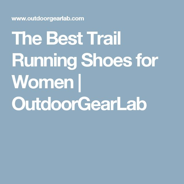 The Best Trail Running Shoes for Women | OutdoorGearLab