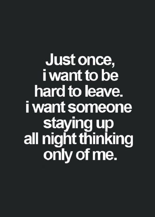 Quotes About Wanting To Be Loved Custom Good Life Quote Love Sayings Just Once I Want To Be Favorite