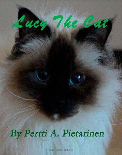 Lucy The Cat by Pertti A Pietarinen,http://www.amazon.com/dp/1494444135/ref=cm_sw_r_pi_dp_2o1Ctb196H939QQ9