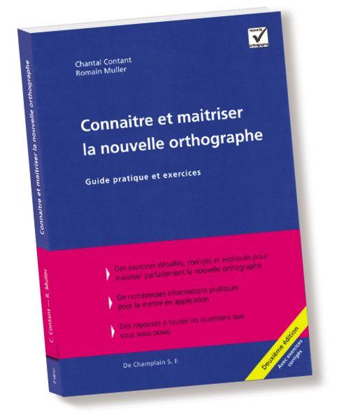 Un guide pratique avec exercices conçu pour se mettre à jour avec la nouvelle orthographe.